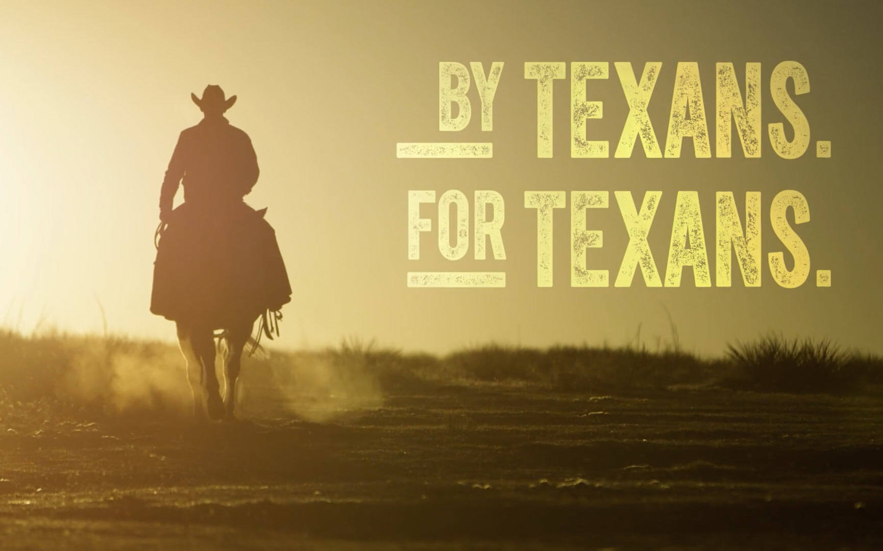 Bold type that says By Texans For Texans over a silhouetted rancher on horseback.